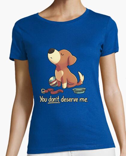 Camiseta You Don't Deserve Me