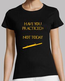 you praticato? not al day