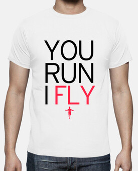 You Run I Fly
