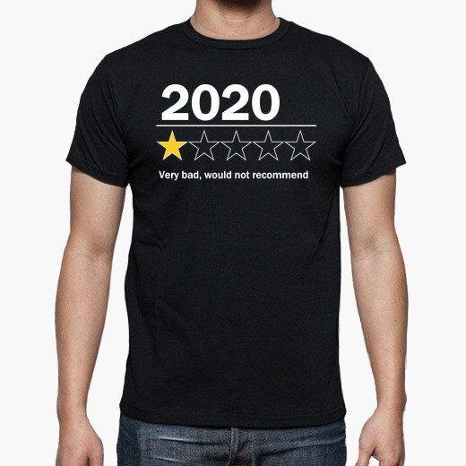 Camiseta 2020 - Very bad would not...