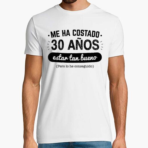Camiseta 30 Años Para Estar Tan Bueno v2,...