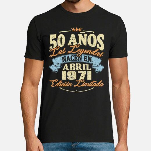 Camiseta 50 años nacen en abril 1971
