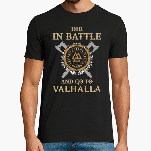 Camiseta Die in Battle and go to Valhalla...
