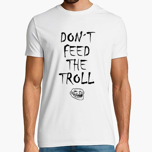 Camiseta Don´t feed the troll