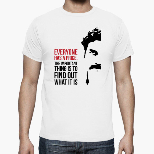 Camiseta Everyone has a price