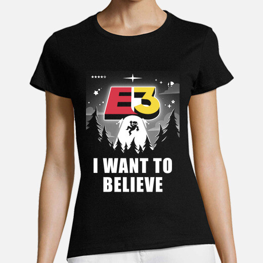Camiseta I want to believe in E3