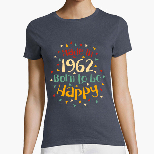 Camiseta Made in 1962 Born to be happy