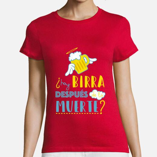 """Camiseta Mujer  """"¿Hay birra después de..."""