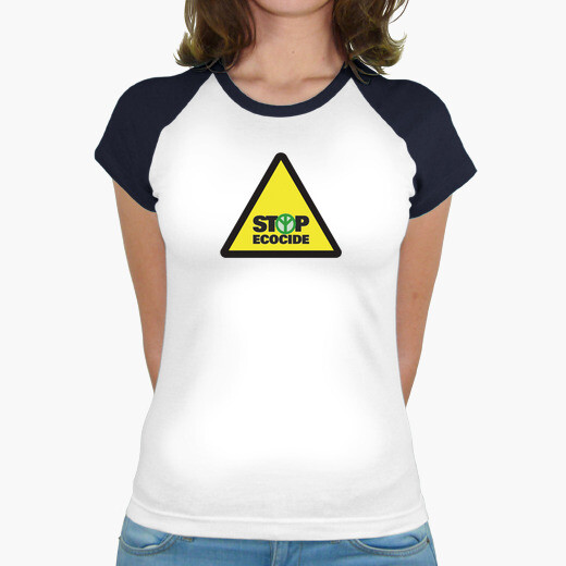 Camiseta Mujer, stop ecocide