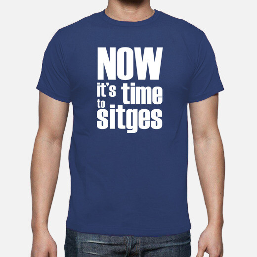Camiseta Now it's time to Sitges
