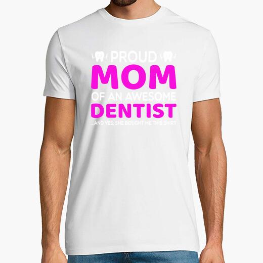 Camiseta orgullosa mamá de un dentista...