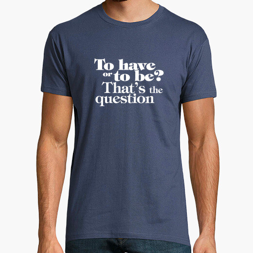 Camiseta To have or to be N