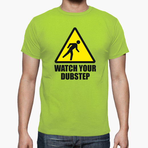 Camiseta Watch your Dubstep (2 colores)