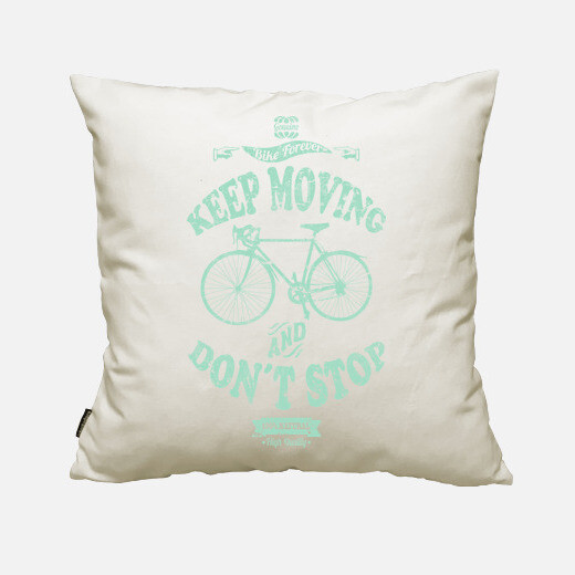 Funda cojín Keep Moving And Don´t Stop