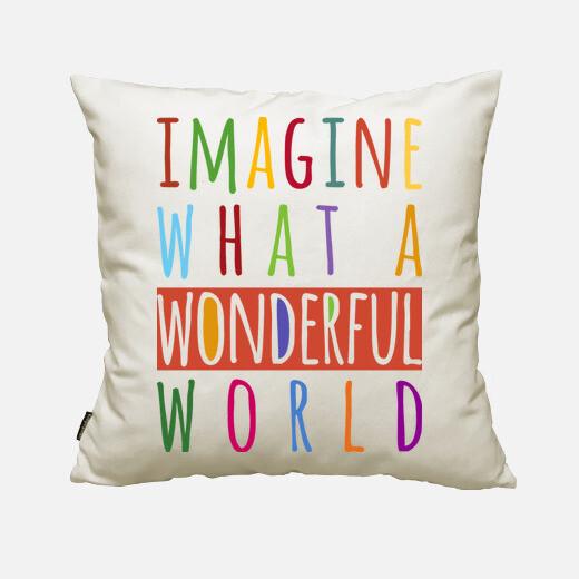 Imagine what a wonderful world cushion cover