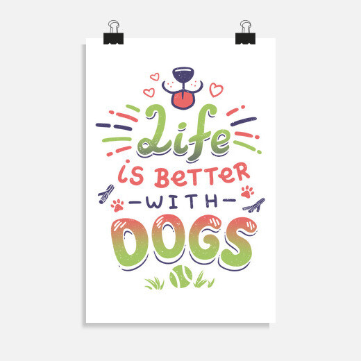 Póster Life is Better with Dogs