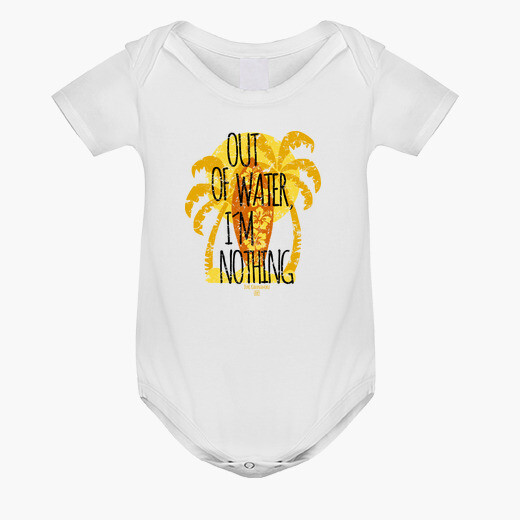 Ropa infantil Out Of Water, I´m Nothing