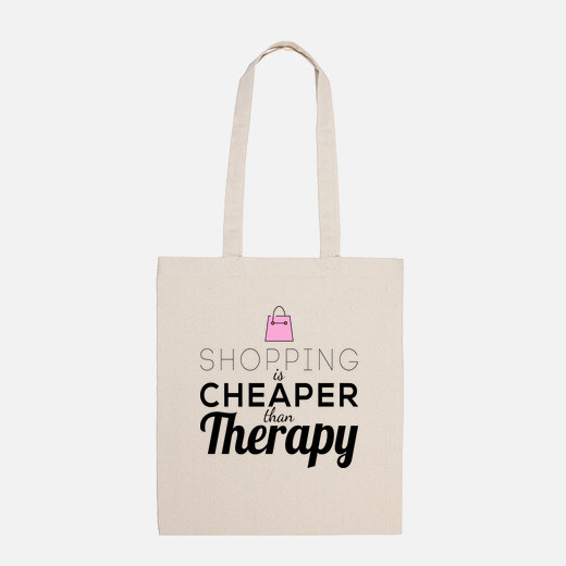 shoping is cheaper than therapy