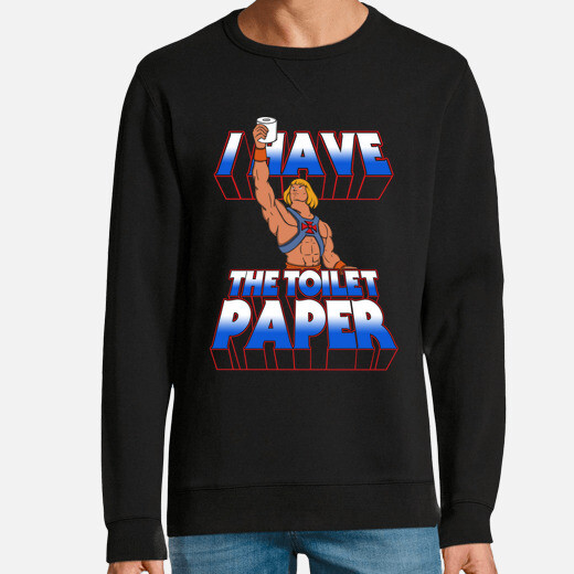 Sudadera I have the toilet paper