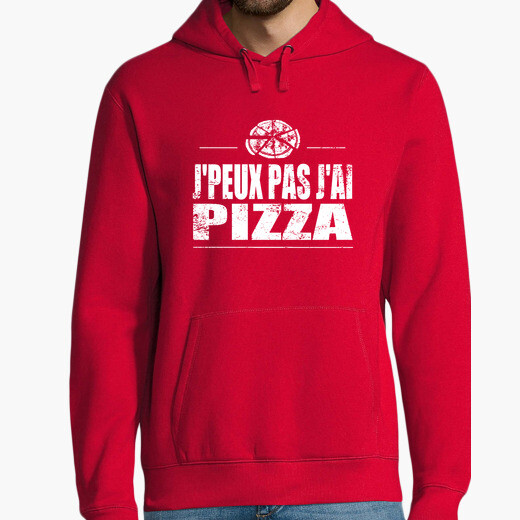 Sweat Je peux pas j ai pizza