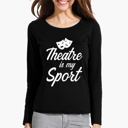 Theater saying funny t-shirt